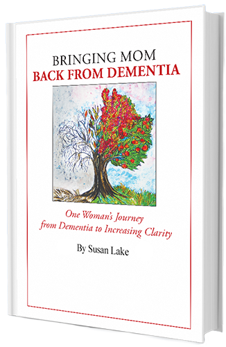 Bringing Mom Back From Dementia Book