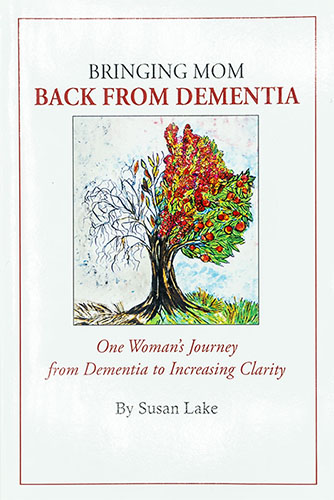 Bringing Mom Back From Dementia Flat Book Cover